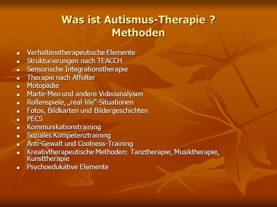 Was ist Autismus-Therapie ? Methoden Verhaltenstherapeutische Elemente Verhaltenstherapeutische Elemente Strukturierungen nach TEACCH Strukturierungen