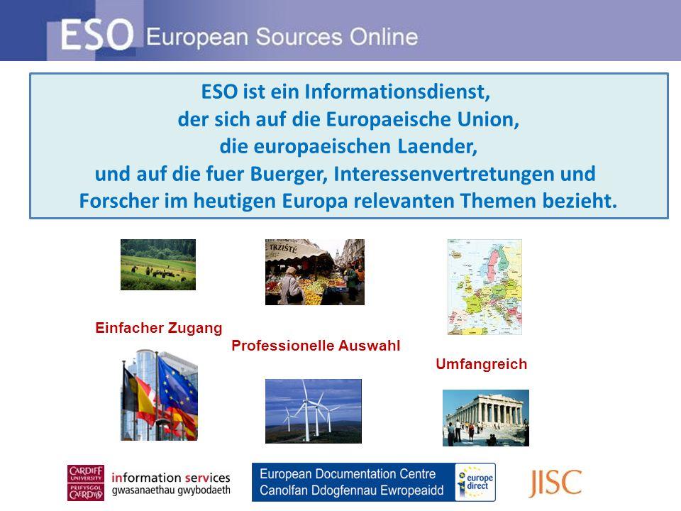 Einfache Suche Erweiterte Suche Durchsuchen Sie die Information- Guides oder die neuesten Informationen Wie funktioniert ESO?