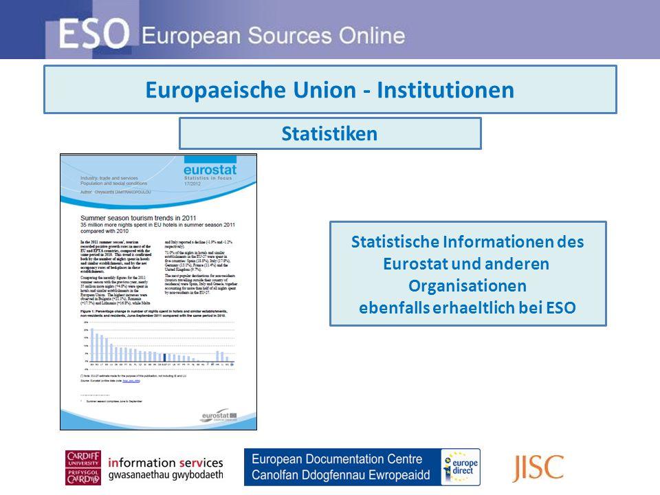 Europaeische Union - Institutionen Statistiken Statistische Informationen des Eurostat und anderen Organisationen ebenfalls erhaeltlich bei ESO