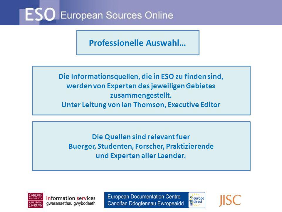 Professionelle Auswahl… Die Informationsquellen, die in ESO zu finden sind, werden von Experten des jeweiligen Gebietes zusammengestellt.