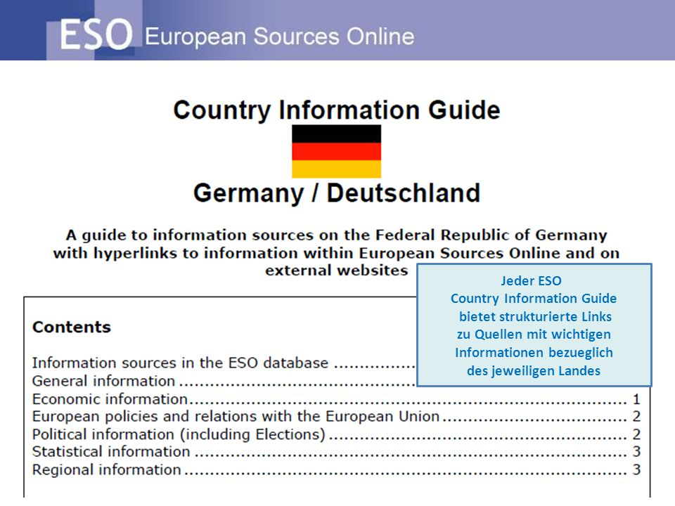 Jeder ESO Country Information Guide bietet strukturierte Links zu Quellen mit wichtigen Informationen bezueglich des jeweiligen Landes