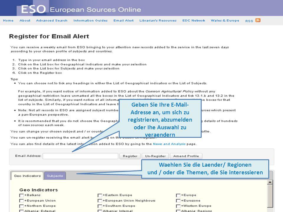 Geben Sie Ihre E-Mail- Adresse an, um sich zu registrieren, abzumelden oder Ihe Auswahl zu veraendern Waehlen Sie die Laender/ Regionen und / oder die Themen, die Sie interessieren