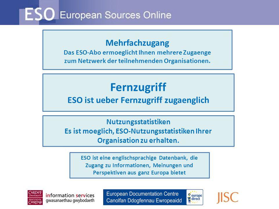 Fernzugriff ESO ist ueber Fernzugriff zugaenglich Mehrfachzugang Das ESO-Abo ermoeglicht Ihnen mehrere Zugaenge zum Netzwerk der teilnehmenden Organisationen.