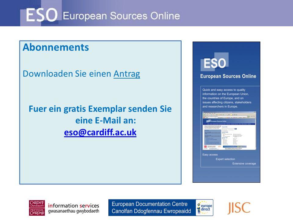 Abonnements Downloaden Sie einen Antrag Fuer ein gratis Exemplar senden Sie eine E-Mail an: eso@cardiff.ac.uk