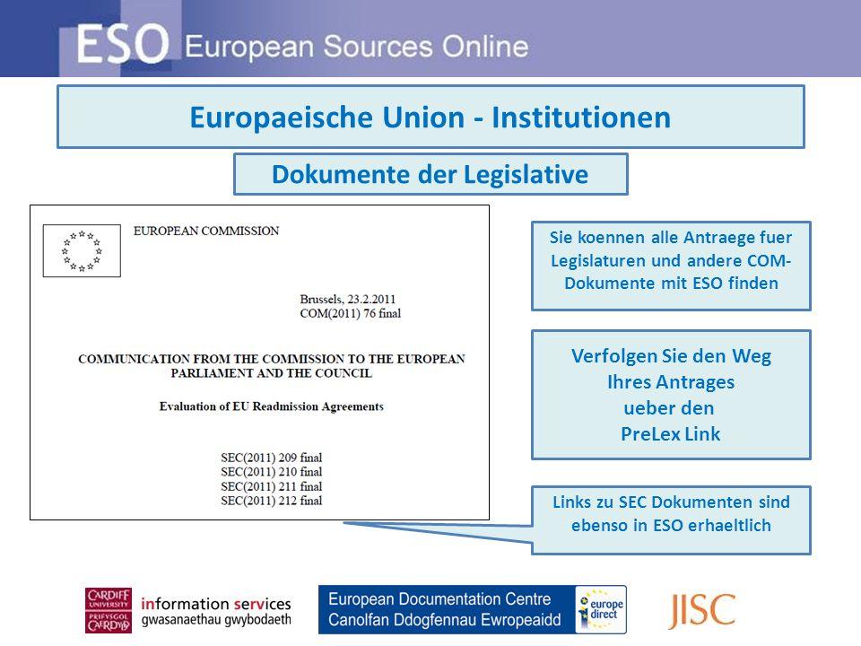 Europaeische Union - Institutionen Dokumente der Judikative Alle Pressemitteilungen des Europaeischen Gerichtshofes sind via ESO verfuegbar.