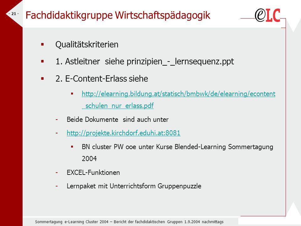 Sommertagung e-Learning Cluster 2004 – Bericht der fachdidaktischen Gruppen 1.9.2004 nachmittags - 21 - Fachdidaktikgruppe Wirtschaftspädagogik Qualitätskriterien 1.