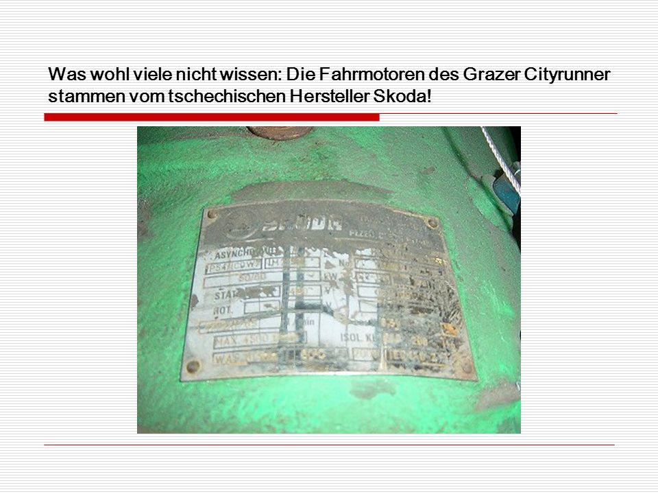 Was wohl viele nicht wissen: Die Fahrmotoren des Grazer Cityrunner stammen vom tschechischen Hersteller Skoda!