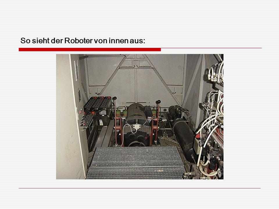 So sieht der Roboter von innen aus: