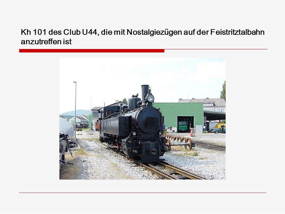 Kh 101 des Club U44, die mit Nostalgiezügen auf der Feistritztalbahn anzutreffen ist