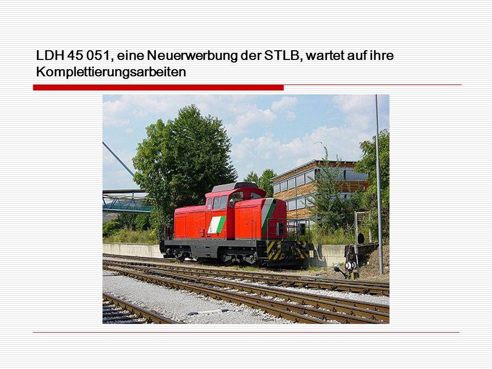 LDH 45 051, eine Neuerwerbung der STLB, wartet auf ihre Komplettierungsarbeiten