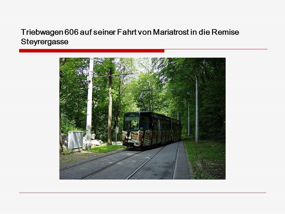Triebwagen 606 auf seiner Fahrt von Mariatrost in die Remise Steyrergasse