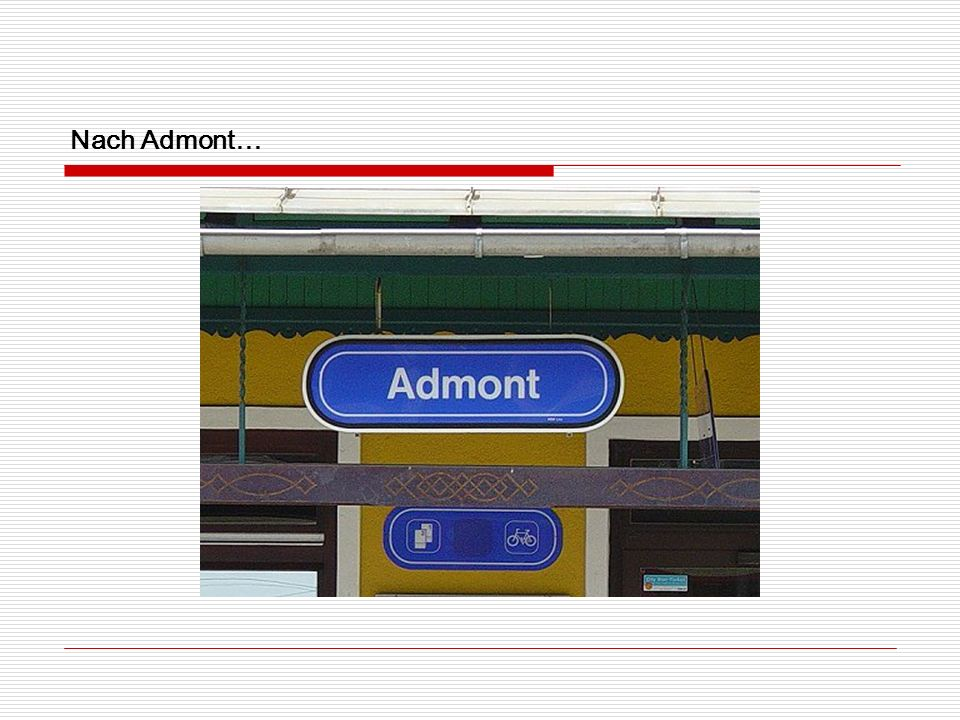 Nach Admont…