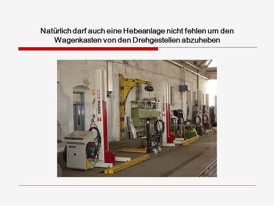 Natürlich darf auch eine Hebeanlage nicht fehlen um den Wagenkasten von den Drehgestellen abzuheben
