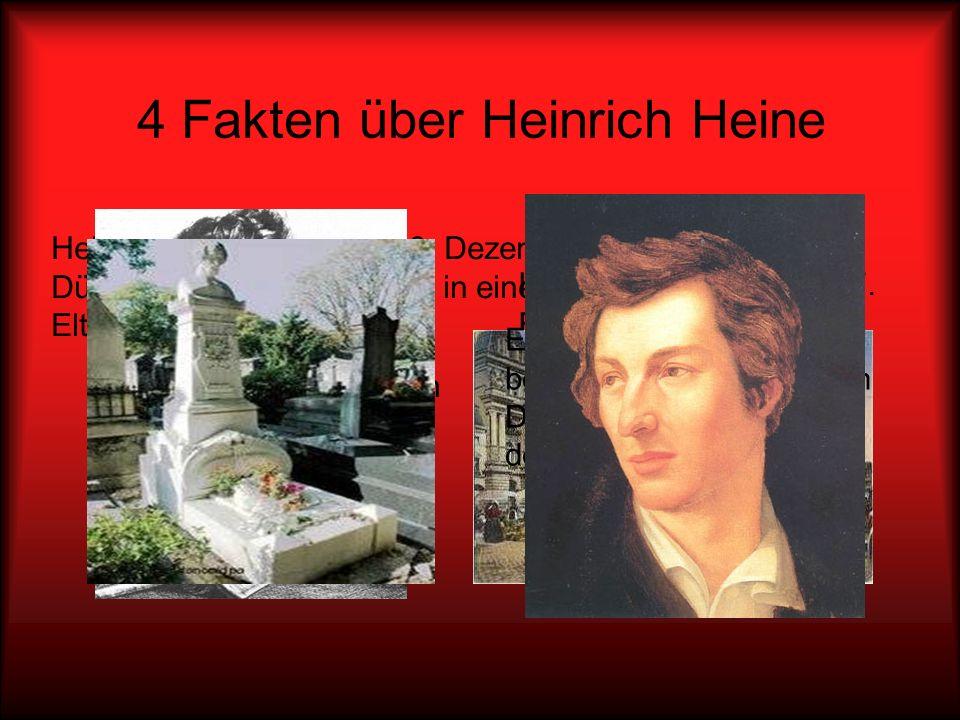 4 Fakten über Heinrich Heine Heinrich Heine ist am 17. Februar 1856 in Paris gestorben. Sein Grab befindet sich heute in Düsseldorf. Heinrich Heine wi
