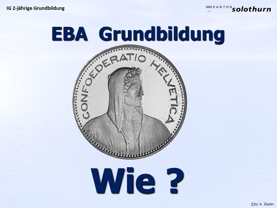 EBA Grundbildung ©by A. Bader Wie Wie