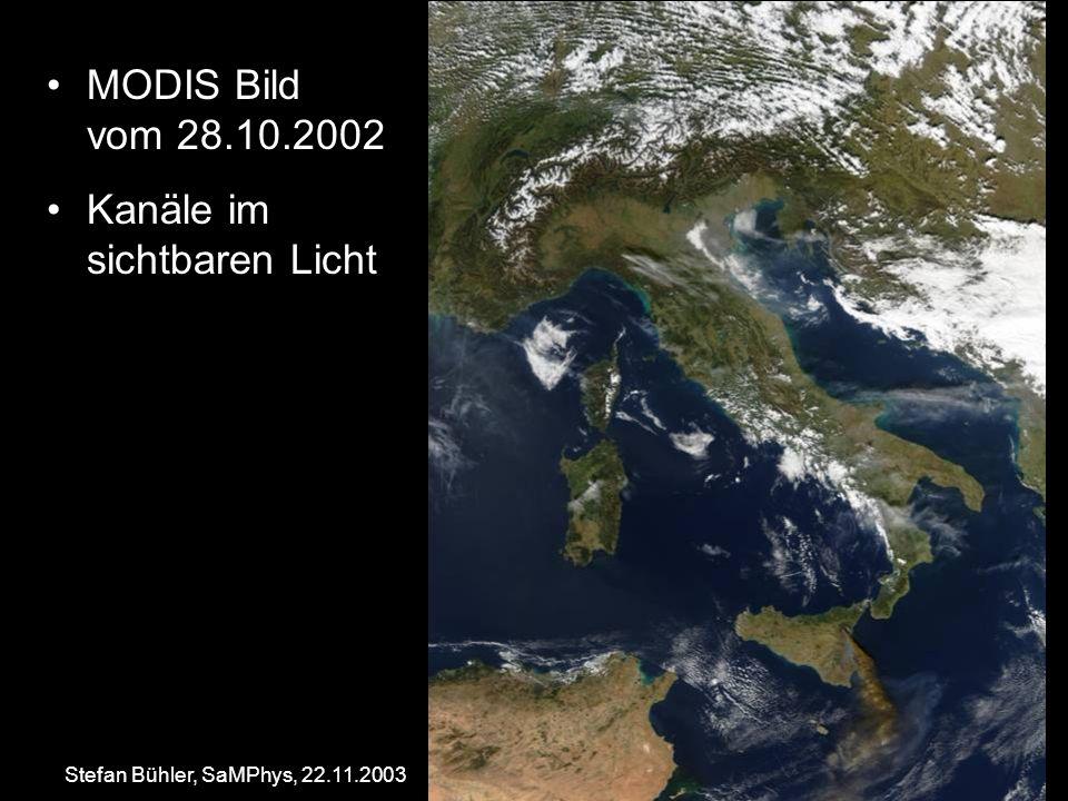 Stefan Bühler, SaMPhys, 22.11.200361 MODIS Bild vom 28.10.2002 Kanäle im sichtbaren Licht