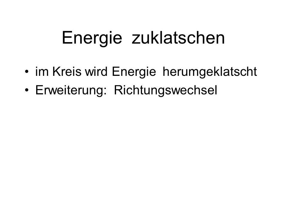 Energie zuklatschen im Kreis wird Energie herumgeklatscht Erweiterung: Richtungswechsel