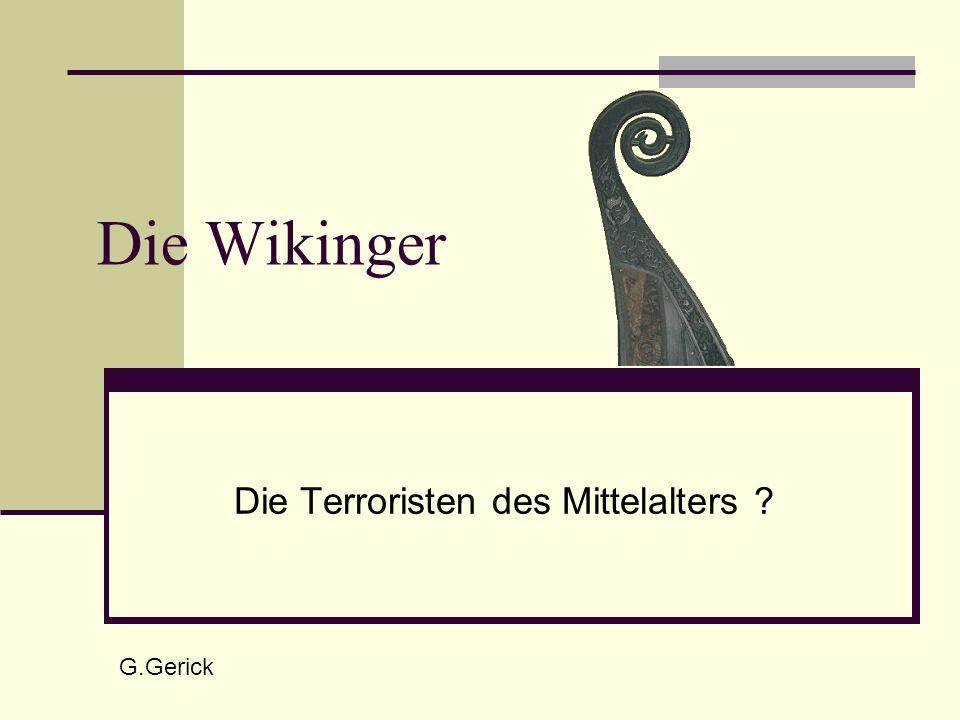 Die Wikinger Die Terroristen des Mittelalters ? G.Gerick