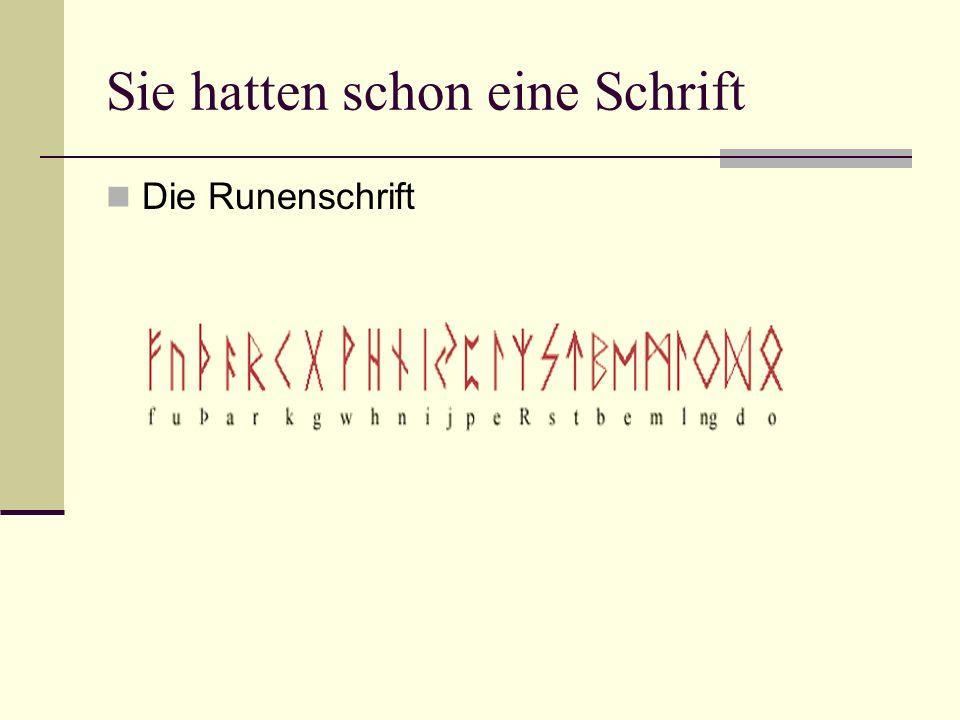 Sie hatten schon eine Schrift Die Runenschrift