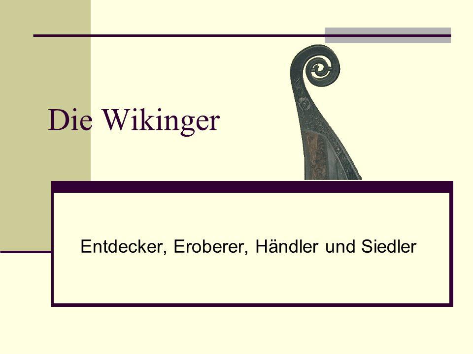 Die Wikinger Entdecker, Eroberer, Händler und Siedler