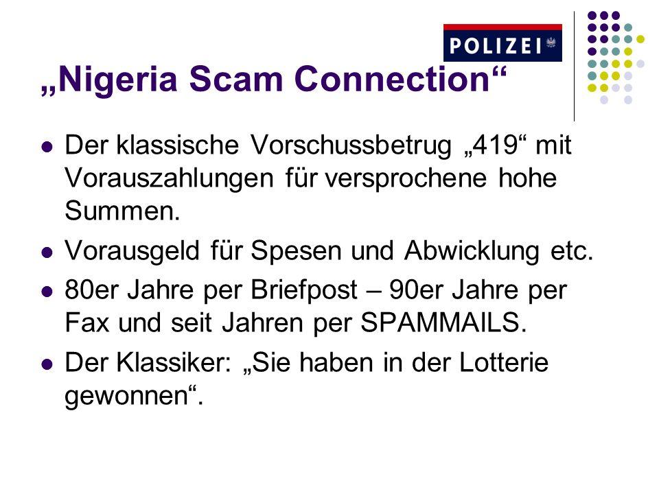 Nigeria Scam Connection Der klassische Vorschussbetrug 419 mit Vorauszahlungen für versprochene hohe Summen.