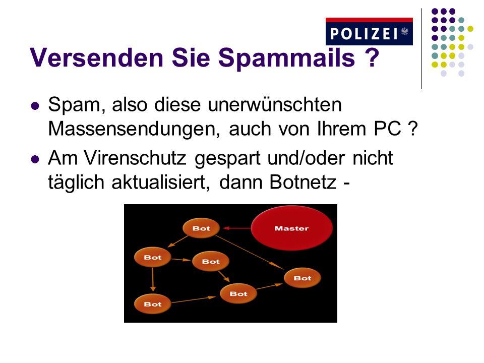Versenden Sie Spammails ? Spam, also diese unerwünschten Massensendungen, auch von Ihrem PC ? Am Virenschutz gespart und/oder nicht täglich aktualisie