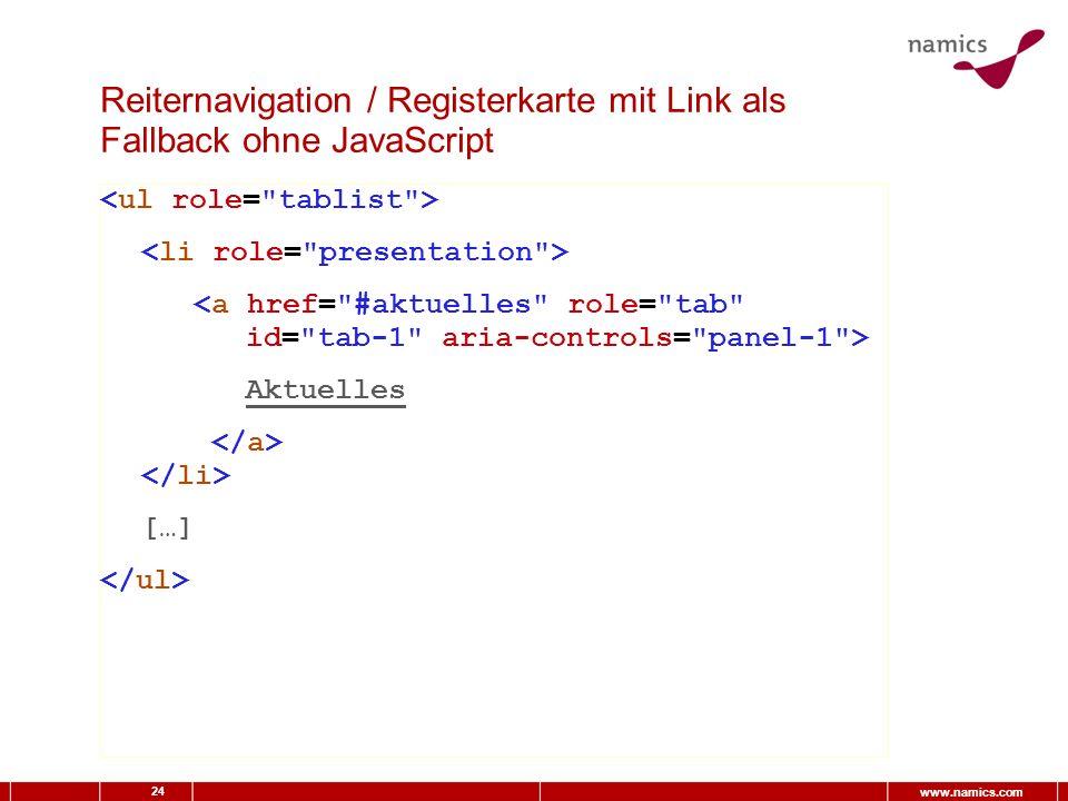 24 www.namics.com Reiternavigation / Registerkarte mit Link als Fallback ohne JavaScript Aktuelles […]