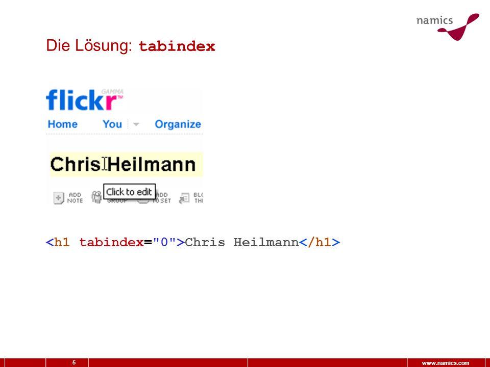 5 www.namics.com Die Lösung: tabindex Chris Heilmann