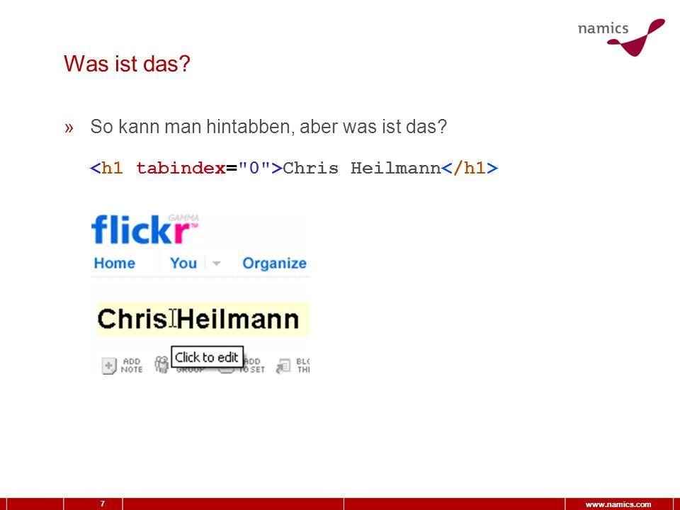 7 www.namics.com Was ist das »So kann man hintabben, aber was ist das Chris Heilmann