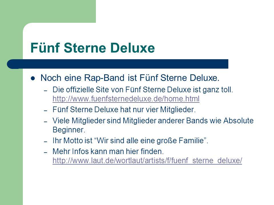 Fünf Sterne Deluxe Noch eine Rap-Band ist Fünf Sterne Deluxe. – Die offizielle Site von Fünf Sterne Deluxe ist ganz toll. http://www.fuenfsternedeluxe