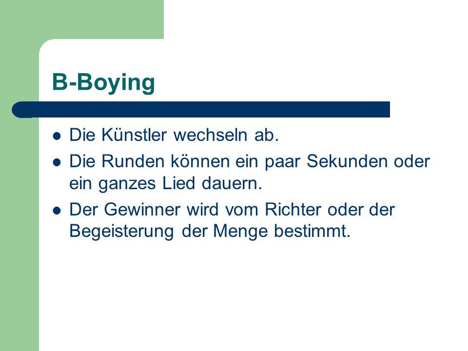 B-Boying Die Künstler wechseln ab. Die Runden können ein paar Sekunden oder ein ganzes Lied dauern. Der Gewinner wird vom Richter oder der Begeisterun