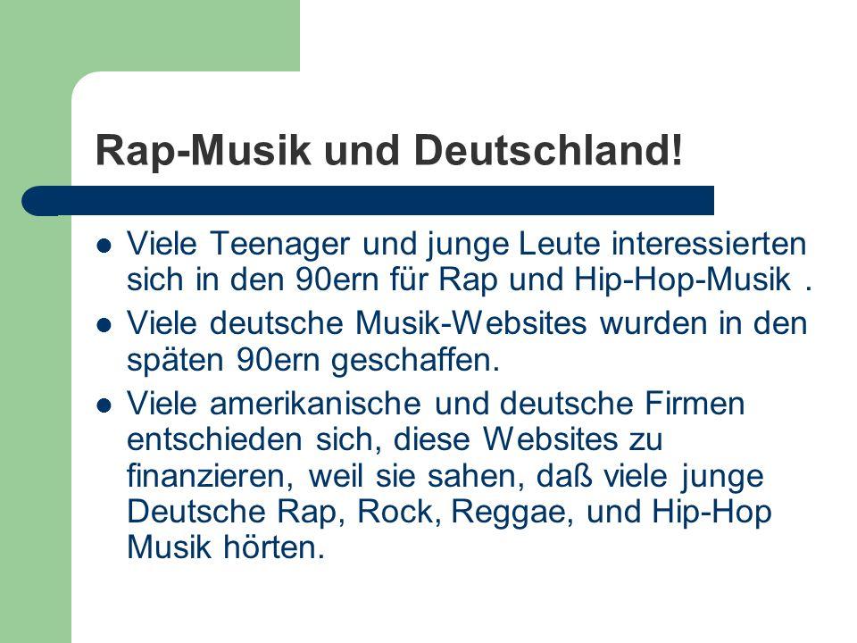 Rap-Musik und Deutschland! Viele Teenager und junge Leute interessierten sich in den 90ern für Rap und Hip-Hop-Musik. Viele deutsche Musik-Websites wu