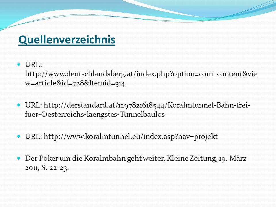 Quellenverzeichnis URL: http://www.deutschlandsberg.at/index.php?option=com_content&vie w=article&id=728&Itemid=314 URL: http://derstandard.at/1297821