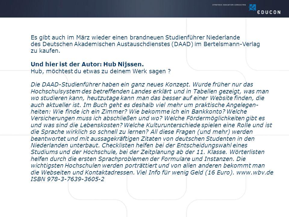 Es gibt auch im März wieder einen brandneuen Studienführer Niederlande des Deutschen Akademischen Austauschdienstes (DAAD) im Bertelsmann-Verlag zu ka