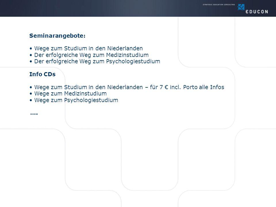 Seminarangebote: Wege zum Studium in den Niederlanden Der erfolgreiche Weg zum Medizinstudium Der erfolgreiche Weg zum Psychologiestudium Info CDs Weg
