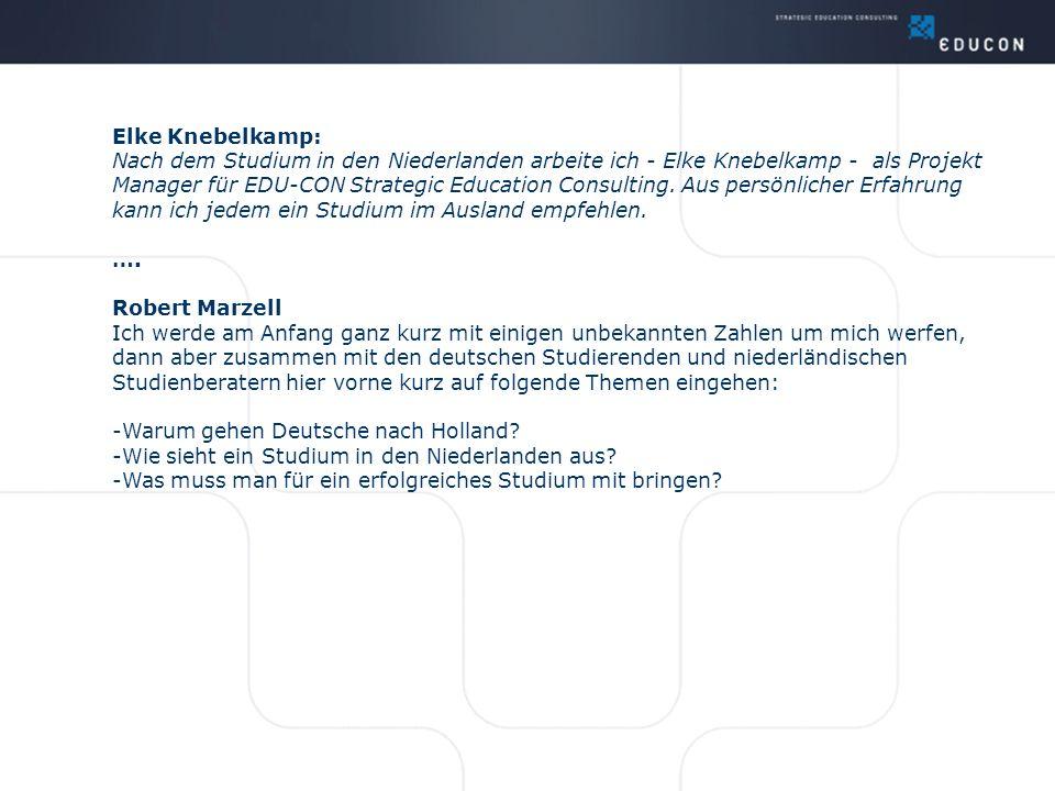 11) Wo kann ich in Deutschland etwas zum Thema Studieren in Holland erfahren.