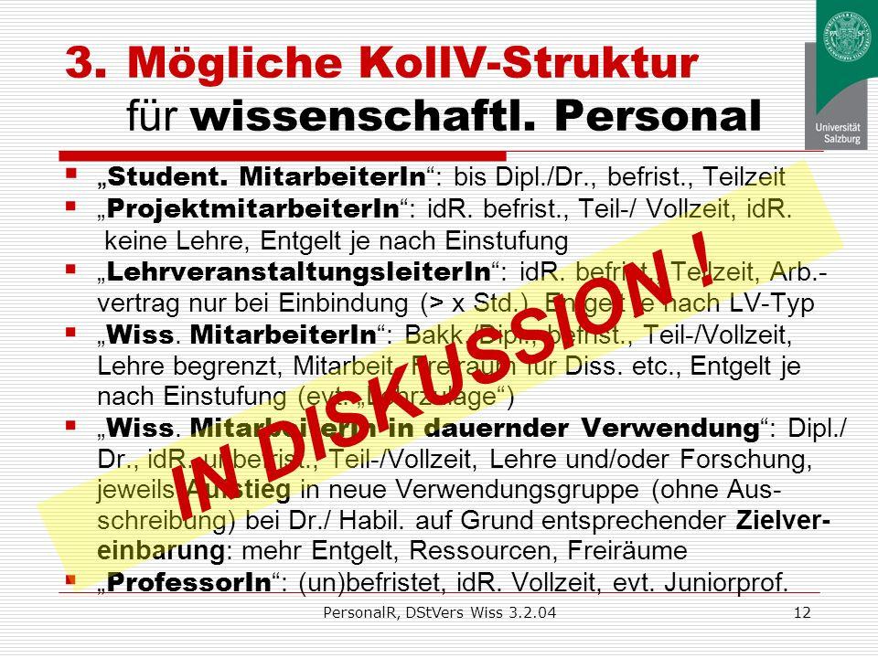 PersonalR, DStVers Wiss 3.2.0411 3.Rahmenbedingungen für Neuregelung in KollV Professoren : gesetzliche Sonderstellung (Berufungs- verfahren, Entwickl
