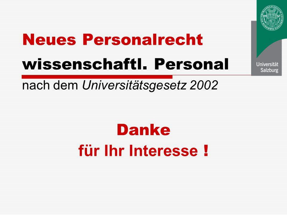 PersonalR, DStVers Wiss 3.2.0413 4. Möglichkeit zum Übertritt Innerhalb von drei Jahren oBeamtInnen: ab 1. 1. 2004/ späterer Definitivstellung oVertra