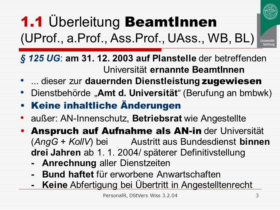 PersonalR, DStVers Wiss 3.2.042 1. Überleitung bereits bisher Beschäftigter - Übersicht UG 2002: Universität rechtlich selbständig Definition Wissensc