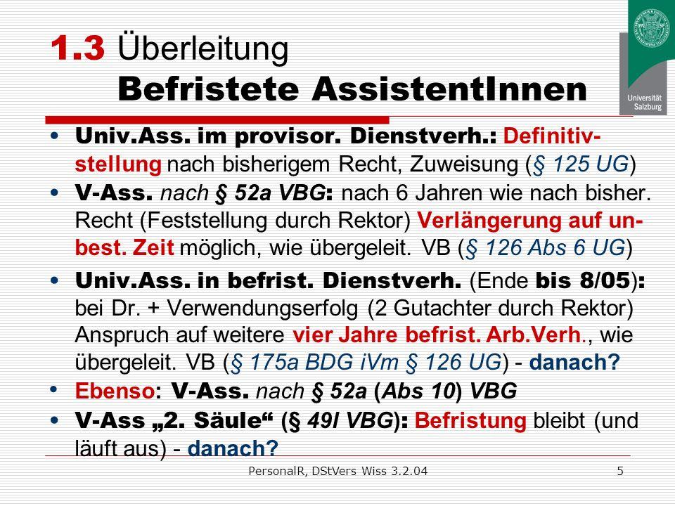 PersonalR, DStVers Wiss 3.2.044 1.2 Überleit. Vertragsbedienst. (VProf., VDoz., Staff-Scient., VAss., VL) § 126 UG: am 31. 12. 2003 auf Planstelle der