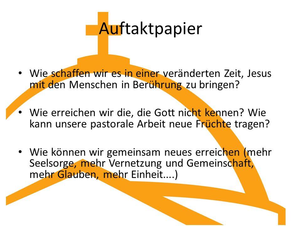 Auftaktpapier Wie schaffen wir es in einer veränderten Zeit, Jesus mit den Menschen in Berührung zu bringen.