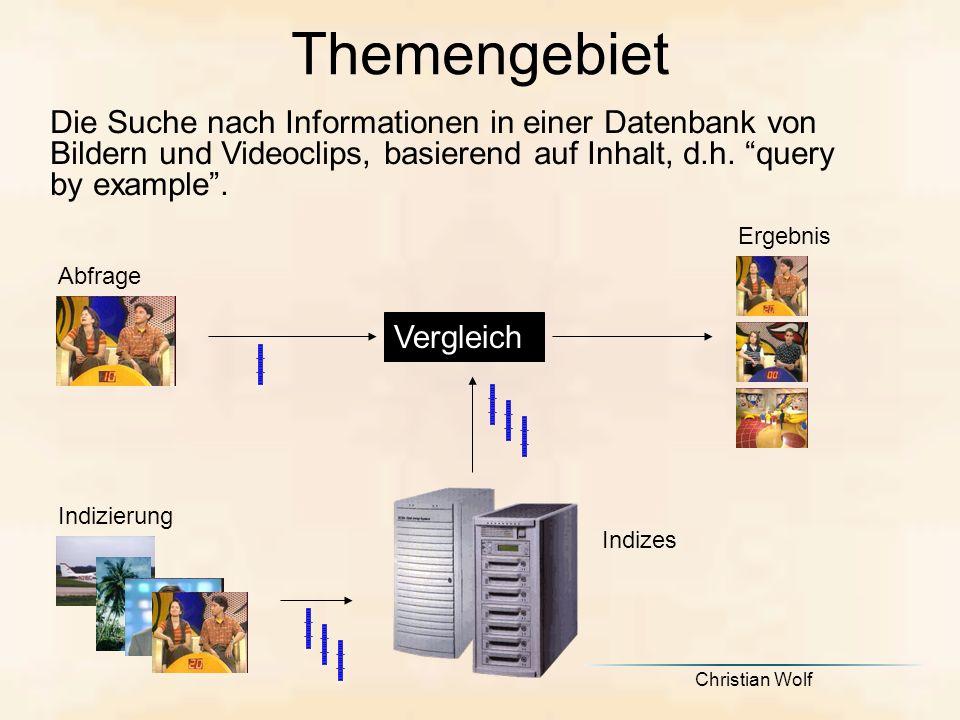 Christian Wolf Themengebiet Die Suche nach Informationen in einer Datenbank von Bildern und Videoclips, basierend auf Inhalt, d.h.