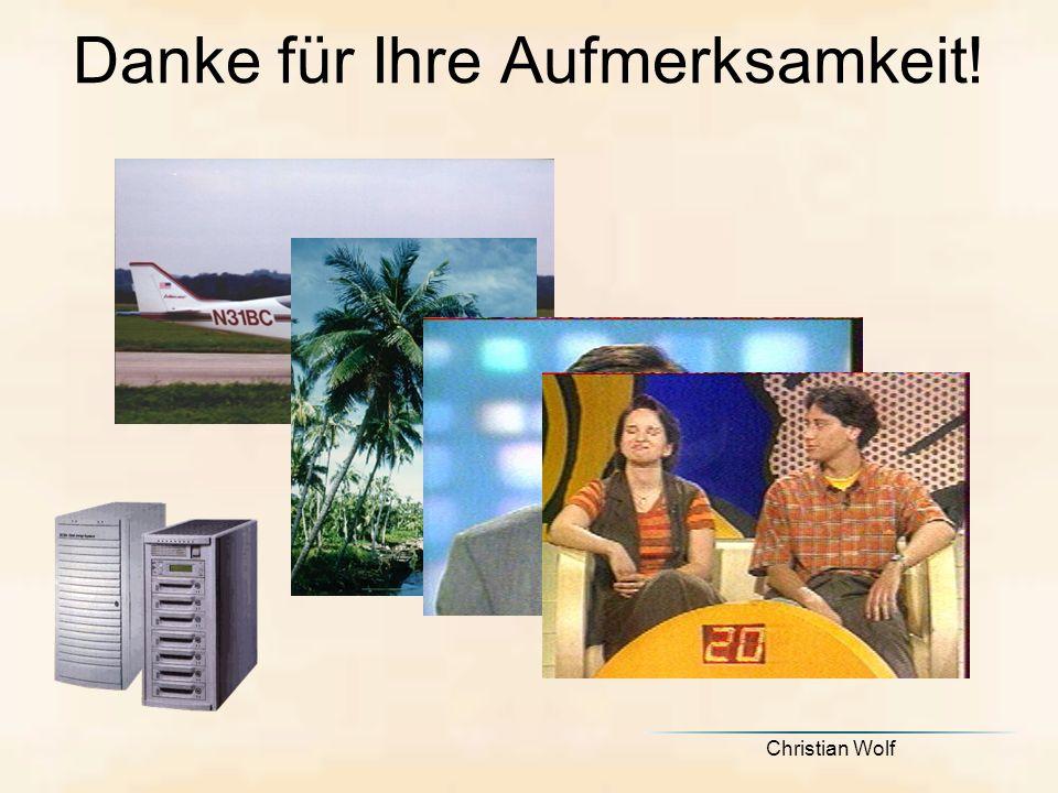 Christian Wolf Danke für Ihre Aufmerksamkeit!