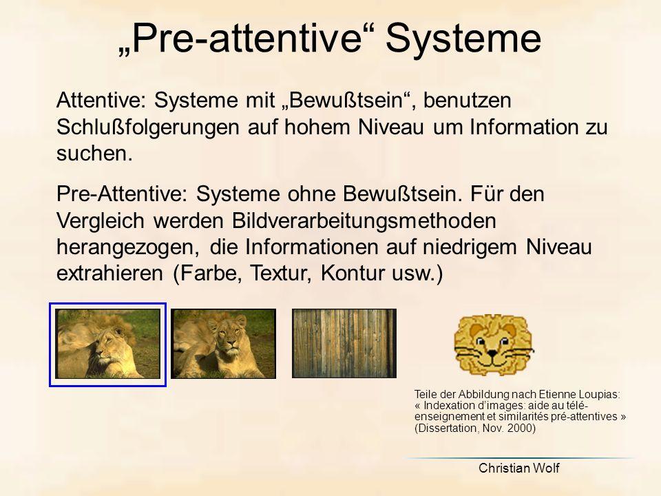 Christian Wolf Attentive: Systeme mit Bewußtsein, benutzen Schlußfolgerungen auf hohem Niveau um Information zu suchen.