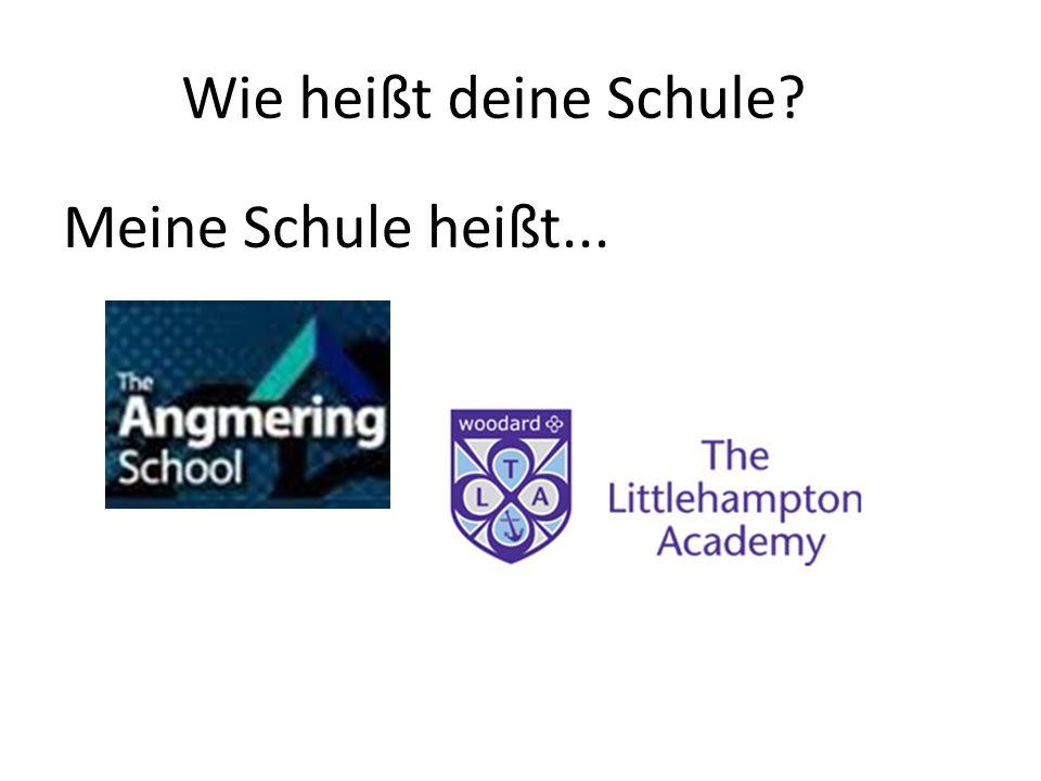 Wie heißt deine Schule? Meine Schule heißt...