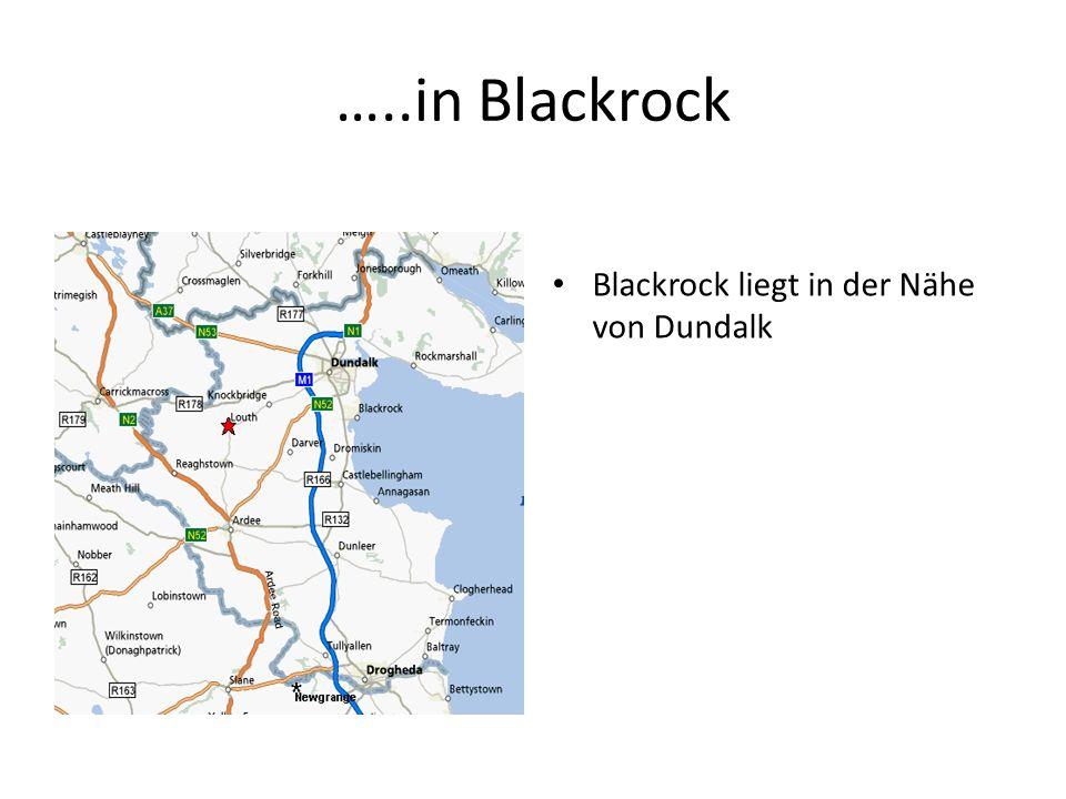 …..in Blackrock Blackrock liegt in der Nähe von Dundalk