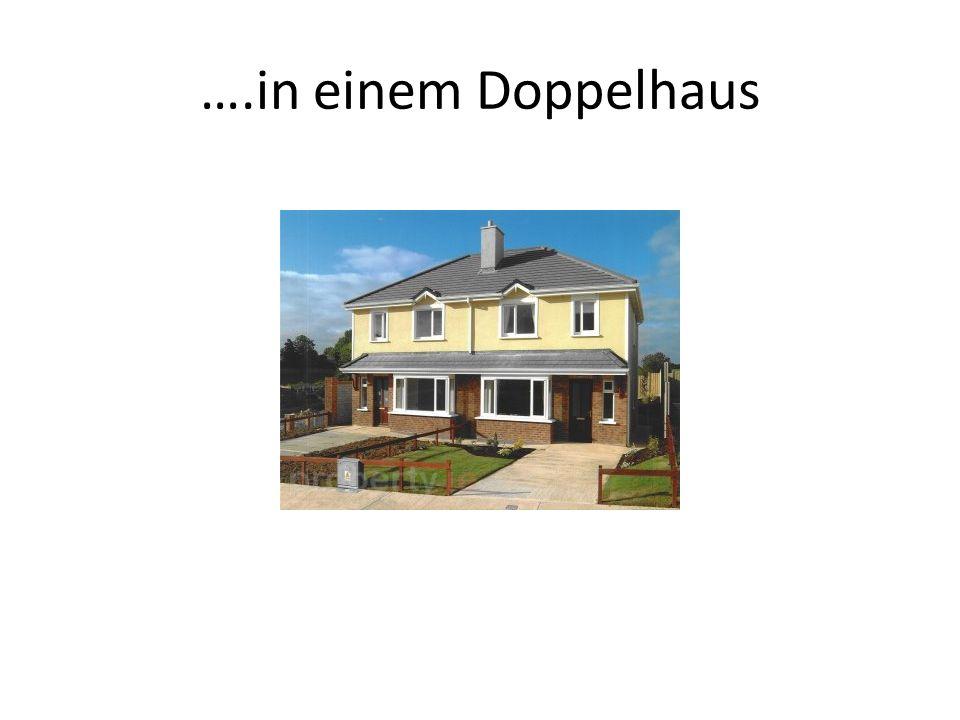 ….in einem Doppelhaus
