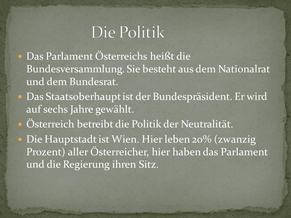 Das Parlament Österreichs heißt die Bundesversammlung.