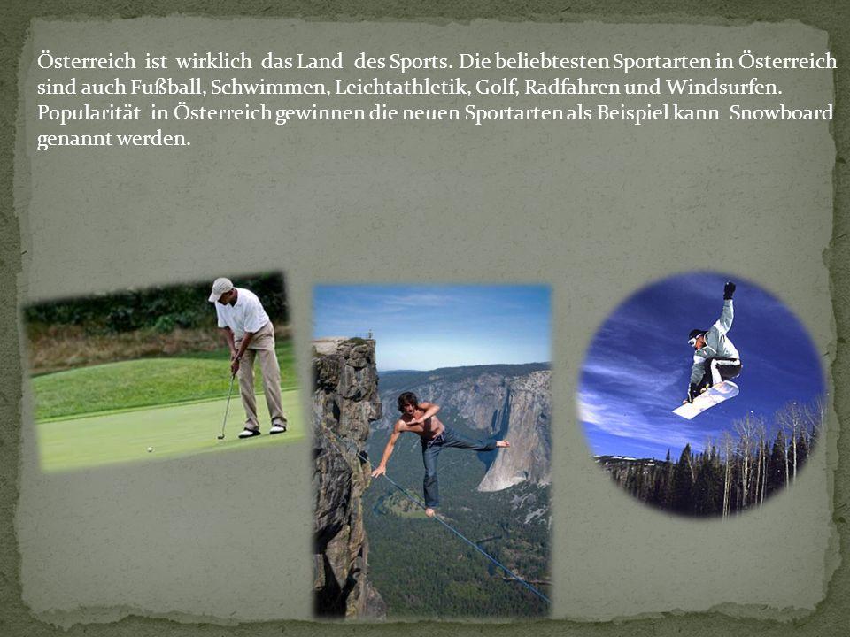 Österreich ist wirklich das Land des Sports.