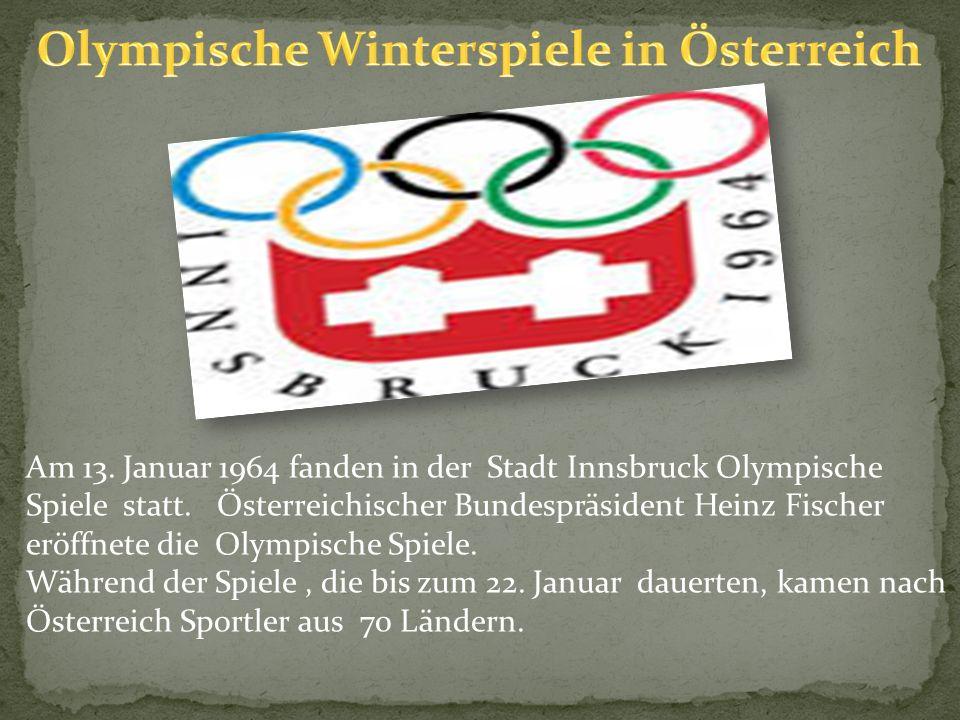 Am 13.Januar 1964 fanden in der Stadt Innsbruck Olympische Spiele statt.